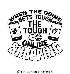 det får, t-shirt., slogan, afrejse, gode, citere, indkøb, skrap, shopping., hvornår, online, gå