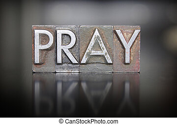 pray, letterpress