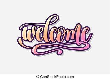tekstning, calligraphy, indskrift, velkommen, hånd